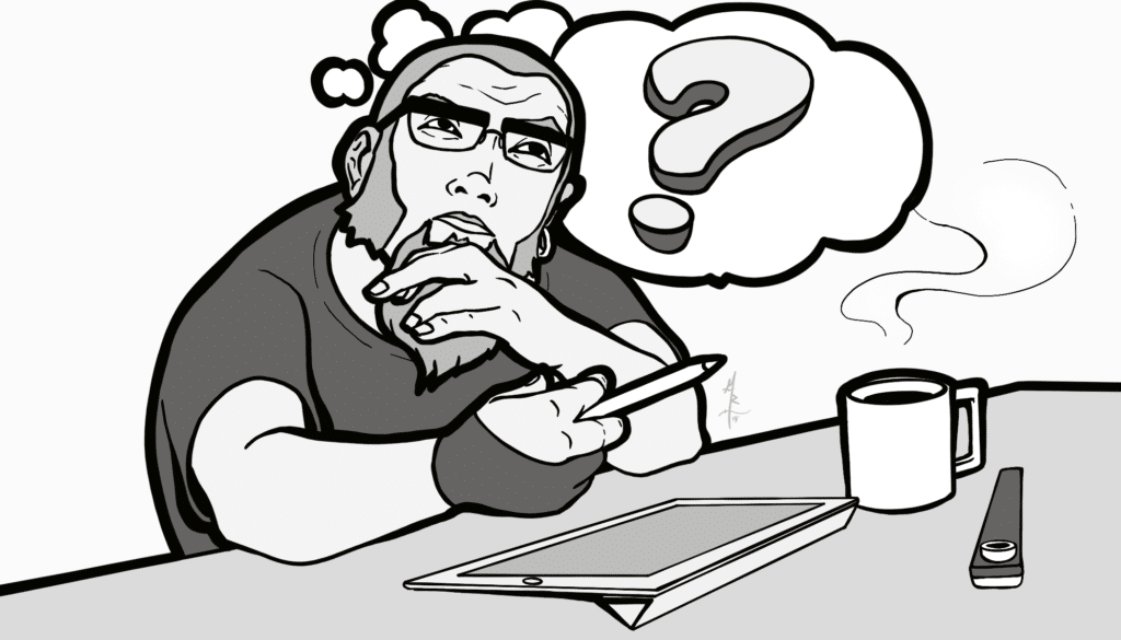 I was just thinkin'. You know... thinkin.